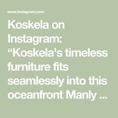 """Koskela on Instagram: """"Koskela's timeless furniture fits seamlessly into this oceanfront Manly apartment with interiors by @mcnallyarchitects and @ianddstudio.…"""" Interiors, Dining, Math, Fitness, Furniture, Instagram, Food, Math Resources, Decoration Home"""