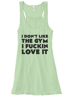 I Don't Like The Gym I Fuckin Love It Tank Top - Crossfit Tank Top - Workout Shirt For Women