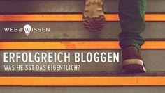 Erfolgreich Bloggen — was heißt das eigentlich?