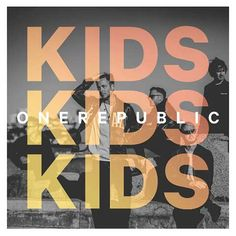 Letra y Vídeo de la canción Kids, de One Republic