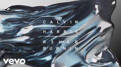 Calvin Harris, R3hab - Burnin [Audio] - YouTube