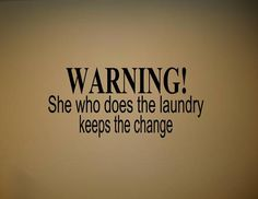 SHE WHO DOES THE LAUNDRY KEEPS Wall quotes sayings words talks lettering decals