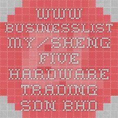 www.businesslist.my/sheng-five-hardware-trading-sdn-bhd