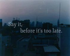Say it before it's too late | Anonymous ART of Revolution