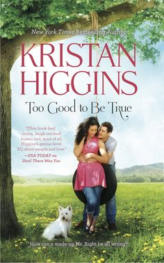 To read an excerpt, visit http://www.kristanhiggins.com/KH-Too-Good-to-be-True.html