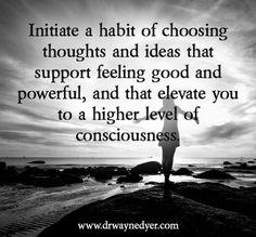 ....a habit of choosing...