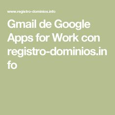 Gmail de Google Apps for Work con registro-dominios.info