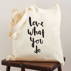 Love What You Do tote bag  screen printed canvas by OldEnglishCo