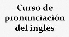 Curso de pronunciación del inglés