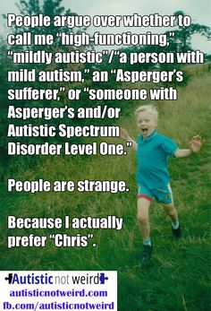 """Article on Autistic Not Weird  """"The labelling issue, by a 'mildly autistic' 'high-functioning' 'person with Asperger Syndrome'"""""""
