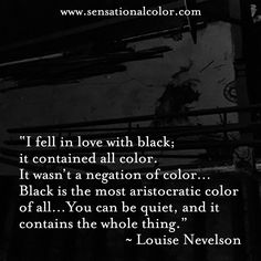 Quotes about color by Louise Nevelson plus a collection of hundreds of inspiring color quotes by famous artists, designers, writers, color experts and more. Black Color Quotes, Black Quotes, Color Black, Quotes About Color, Black Love, Black Is Beautiful, Black Men, I Fall In Love, Falling In Love