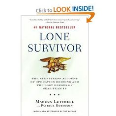 Lone Survivor: The Eyewitness Account of Operation Redwing and the Lost Heroes of SEAL Team 10: Marcus Luttrell, Patrick Robinson: Amazon.com: Books