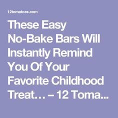 These Easy No-Bake Bars Will Instantly Remind You Of Your Favorite Childhood Treat… – 12 Tomatoes