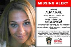 ALIVIA KAIL, Age Now: 25, Missing: 03/04/2011. Missing From WEST MIFFLIN, PA. ANYONE HAVING INFORMATION SHOULD CONTACT: Allegheny County Police Department (Pennsylvania) - 1-412-473-3056.
