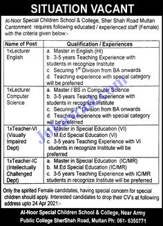 Teacher Jobs in Multan Al Noor Special Children School and College 2021 has been announced through the advertisement and applications from the suitable persons are invited on the prescribed application form. In these Latest Private Jobs in Multan the eligible Male/Female candidates from across the country can apply through the procedure defined by the organization and can get these Jobs in Pakistan 2021 after the complete recruitment process.