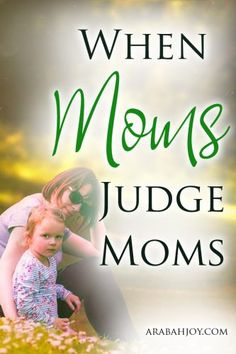 Do you ever feel like you are being judged for your parenting decisions? Here are 6 tips to remember in those times when moms judge moms.