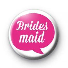 Pink Speech Bubble Bridesmaid Badge - Kool Badges badge badges button buttons button badge pin pins chapas