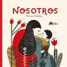 "Paloma Valdivia. ""Nosotros"". Editorial Amanuta (2 a 6 aós)"