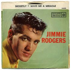 Secretly b/w Make Me A Miracle. Jimmie Rodgers, Roulette Records/USA