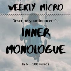 It's time for our Weekly Micro! Feel up to the challenge? Post your micro on our forum! Writing Prompts For Writers, 100 Words, Monologues, Describe Yourself, Challenges, Feelings