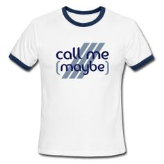 Call me (maybe) Shirt ... Der Hit auf jeder Party.