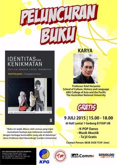 "Book launching ""Identitas dan Kenikmatan"" by Ariel Heryanto on 9 July 2015 at Gedung B FISIP UB, Malang starting from 15.00 PM."