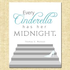 Every Cinderella Quote by President Monson