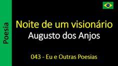 Augusto dos Anjos - Eu e Outras Poesias: 043 - Noite de um visionário