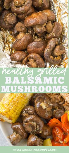 Balsamic Mushrooms are the perfect easy side dish. Marinated mushrooms get grilled, sauteed or roasted in the oven for a flavor filled, healthy vegetable side dish! Serve them with chicken, in pasta, or on pizza. You can make them in foil or on skewers - no matter what they're delicious! Vegan, whole30, paleo and simple. Healthy Vegetable Recipes, Healthy Gluten Free Recipes, Healthy Vegetables, Vegetarian Recipes, Whole30 Recipes, Grilled Side Dishes, Healthy Side Dishes, Side Dishes Easy, Side Dish Recipes