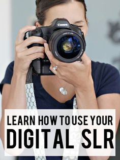 Why it's important to learn how to use your digital SLR camera