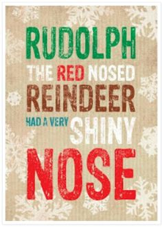 """Rudolph the Red Nosed Reindeer"""