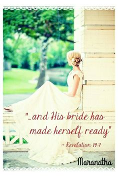 Revelation 19:7-8  Let us be glad and rejoice, and give honour to him: for the marriage of the Lamb is come, and his wife hath made herself ready. And to her was granted that she should be arrayed in fine linen, clean and white: for the fine linen is the righteousness of saints. #maranatha