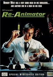Re-Animator - learned recently this movie was inspired by Lovecraft