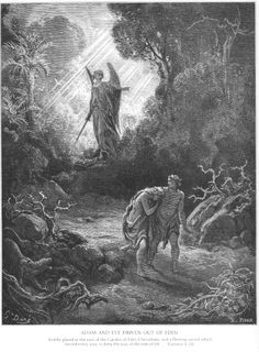 Adam and Eve driven out of Eden - Paul Gustave Dore (Bible illustrated) Gustave Dore, Milton Paradise Lost, Out Of Eden, La Sainte Bible, Gravure Illustration, Illustration Art, Bible Illustrations, Les Religions, Spiritus