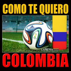COMO TE QUIERO COLOMBIA Beautiful Men, Beautiful People, Russia 2018, Soccer Ball, Bella, David, Country, Sports, Frases