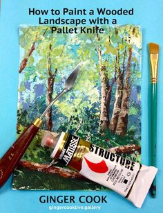 Watch How to Paint Wooded Landscape with a Pallet Knife with Ginger Cook Online…