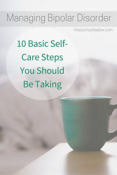 Managing Bipolar Disorder: 10 Basic Self-Care Steps We Should Be Taking