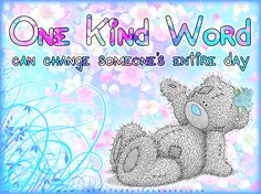 """One kind word can change someone's entire day"" #MetoYou #MetoYouBears…"