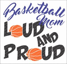 SVG, DXF, EPS Cut File, Basketball Mom Loud And Proud, Basketball Svg, Basketball Mom Svg, Vinyl Decal Design, Svg Vector File, Svg Design by EagleRockDesigns on Etsy