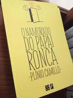 """Bom dia    """"O namorado do papai ronca"""" no Clube de Novos Autores (http://clube-dos-novos-autores.webnode.com/products/o-namorado-do-papai-ronca-plinio-camillo-clique-na-imagem-/)    Abraços!!"""