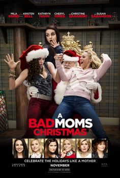 Celebrate the holidays like a mother. Check out the new poster for A Bad Moms Christmas | Click VISIT to get tickets now! | In theaters November 1
