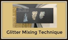 Quick Crafting Tip- Glitter Mixing Technique