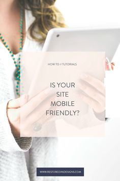 Is your site mobile friendly? Follow these steps to see if your site is mobile friendly. Tips from Restored 316 Designs - Feminine WordPress Themes!