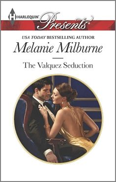 The Valquez Seduction by Melanie Milburne Any book by Melanie is worth reading, but this one is special. :)