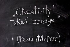 This was my mantra when I taught middle school art classes.  Imparting courage in small, daily doses - nothing better.
