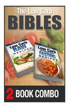 Low Carb Intermittent Fasting Recipes and Low Carb Raw Recipes: 2 Book Combo