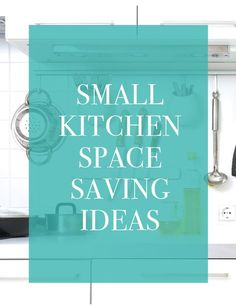 Space savers to keep you organized in a small kitchen