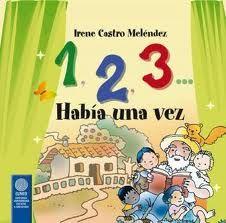 1,2,3 Había una vez de Irene Castro Mélendez