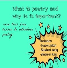 FREEBIE - FREEBIE - FREEBIE - FREEBIE What is Poetry and Why is it Important? Enjoy this free resource to teach students how to read, analyse, and appreciate poetry. Use this free lesson to introduce poetry to your English students from grades 9 to 12. The document includes: -a comprehensive lesson plan -student notes -an answer key