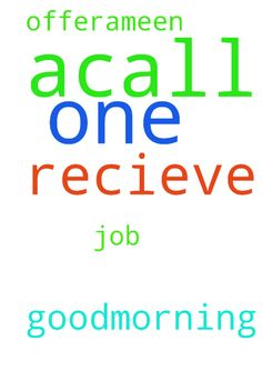 Goodmorning every one ,i pray to recieve acall for - Goodmorning every one ,i pray to recieve acall for job offer,ameen Posted at: https://prayerrequest.com/t/ThZ #pray #prayer #request #prayerrequest
